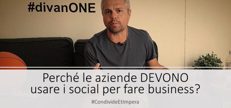 Perchè le aziende DEVONO usare i social per fare business