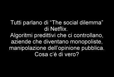 """The social dilemma"" di Netflix. Cosa c'è di vero?"