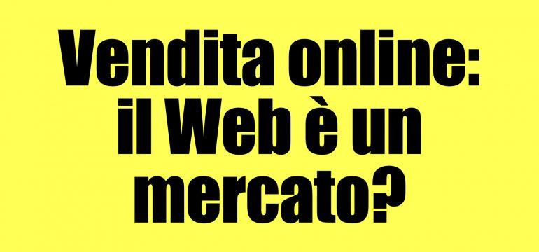 dobbiamo interpretare il Web come un mercato