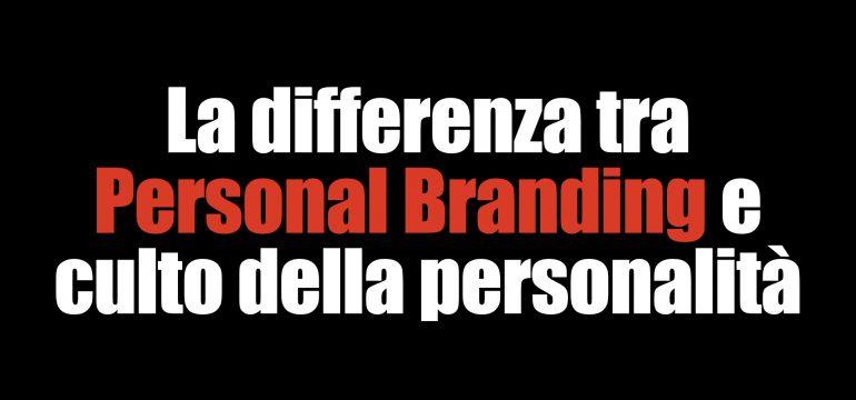 La differenza tra il personal branding e il culto della personalità