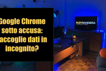 Google sotto accusa per la modalità in incognito di Chrome