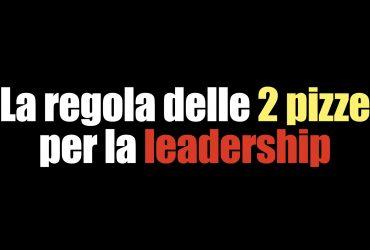 regola delle due pizze leadership bezos